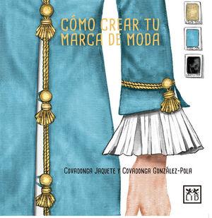 CÓMO CREAR TU MARCA DE MODA