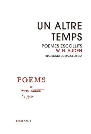 UN ALTRE TEMPS. POEMES ESCOLLITS DE W.H.AUDEN