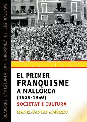EL PRIMER FRANQUISME A MALLORCA (1939-1959): SOCIETAT I CULTURA