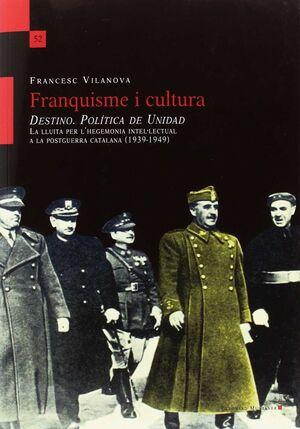 FRANQUISME I CULTURA DESTINO. POLÍTICA DE UNIDAD