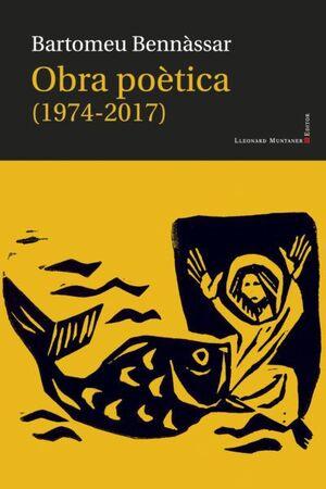 OBRA POETICA (1974-2017) BARTOMEU BENNASSAR