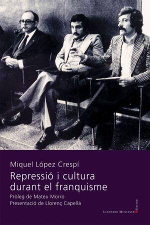 REPRESSIÓ I CULTURA DURANT EL FRANQUISME