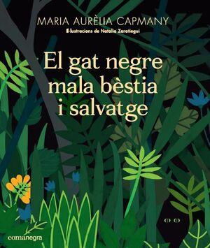GAT NEGRE MALA BÈSTIA I SALVATGE, EL