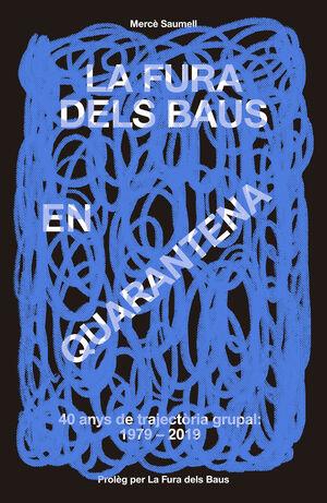 LA FURA DELS BAUS EN QUARENTENA (1979-2019)