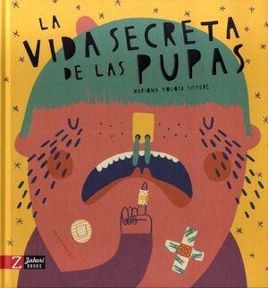 VIDA SECRETA DE LAS PUPAS, LA