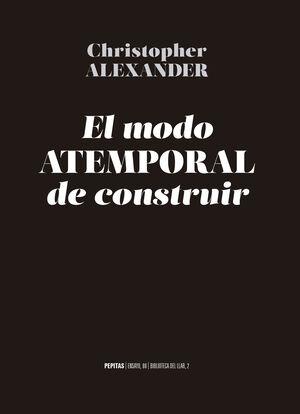 MODO ATEMPORAL DE CONSTRUIR, EL