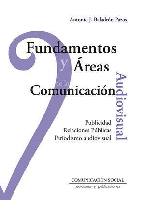 FUNDAMENTOS Y ÁREAS DE LA COMUNICACIÓN AUDIOVISUAL
