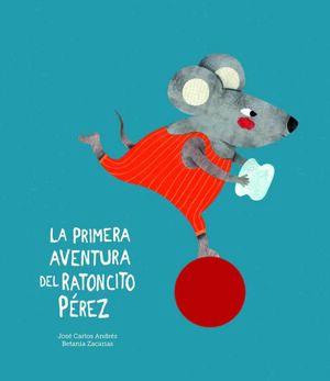 PRIMERA AVENTURA DEL RATONCITO PEREZ,LA - NE