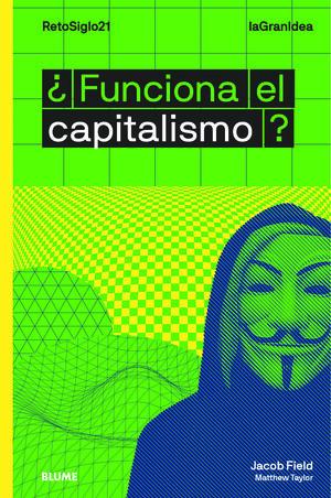 LAGRANIDEA. ¿FUNCIONA EL CAPITALISMO?