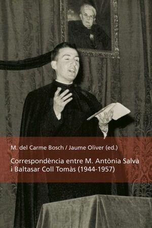 CORRESPONDÈNCIA ENTRE M. ANTÒNIA SALVÀ I BALTASAR COLL TOMÀS (1944-1957)