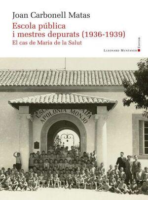 ESCOLA PÚBLICA I MESTRES DEPURATS (1936-1939)