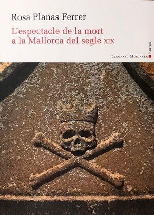 ESPECTACLE DE LA MORT A LA MALLORCA DEL SEGLE XIX
