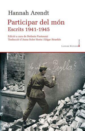 PARTICIPAR DEL MÓN - ESCRITS 1941-1945