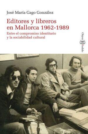 EDITORES Y LIBREROS EN MALLORCA 1962-1989. ENTRE E