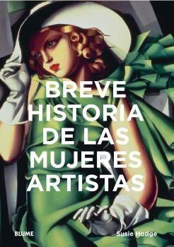 BREVE HISTORIA DE LAS MUJERES ARTISTAS