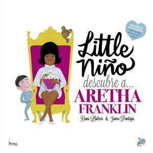 LITTLE NIÑO DESCUBRE A ARETHA FRANLIN