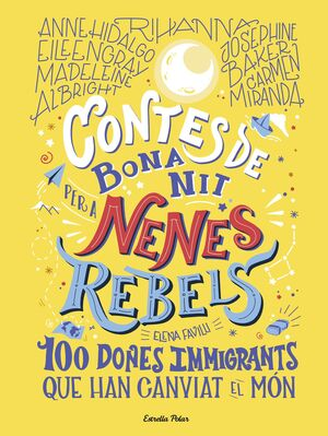 CONTES DE BONA NIT PER A NENES REBELS.100 DONES IMMIGRANTS QUE HAN CANVIAT EL MÓ