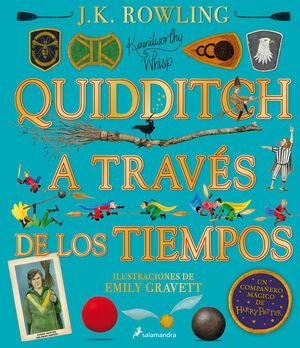 QUIDDITCH A TRAVÉS DE LOS TIEMPOS - ILUSTRADO