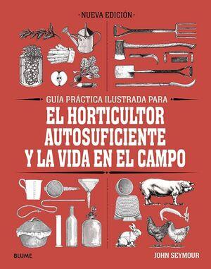 GUÍA PRÁCTICA PARA EL HORTICULTOR AUTOSUFICIENTE Y LA VIDA EN EL CAMPO