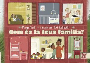 COM ÉS LA TEVA FAMILIA?