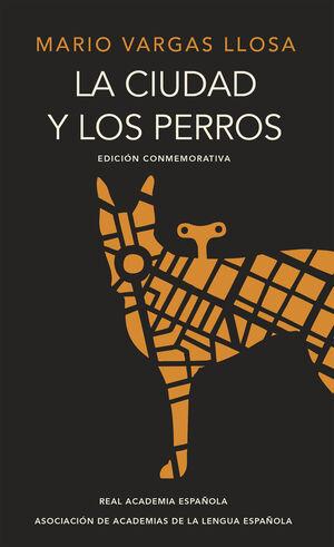 LA CIUDAD Y LOS PERROS (EDICIÓN DEL CINCUENTENARIO)