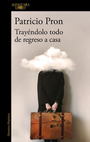 TRAYÉNDOLO TODO DE REGRESO A CASA