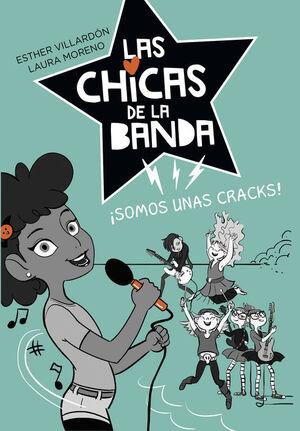 LAS CHICAS DE LA BANDA - SOMOS UNAS CRACKS