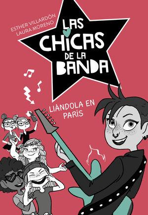 LAS CHICAS DE LA BANDA: LIÁNDOLA EN PARÍS