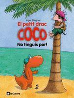 EL PETIT DRAC COCO: NO TINGUIS POR!