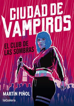 CIUDAD DE VAMPIROS 1. EL CLUB DE LAS SOMBRAS