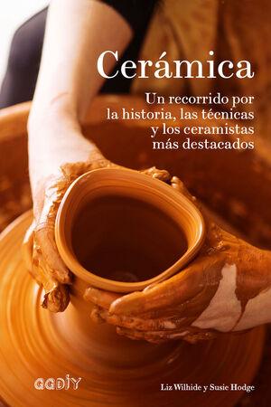 CERÁMICA - UN RECORRIDO POR LA HISTORIA TÉCNICAS  Y LOS CERAMISTAS MÁS DESTACADO