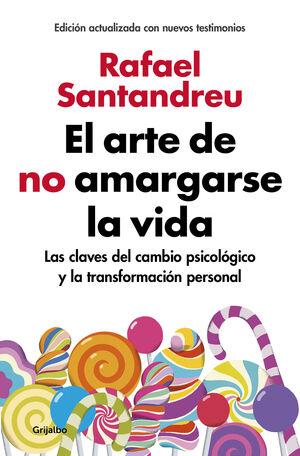 EL ARTE DE NO AMARGARSE LA VIDA (EDICIÓN AMPLIADA Y ACTUALIZADA)