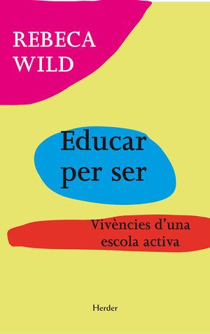 EDUCAR PER SER. VIVENCIES D'UNA ESCOLA ACTIVA