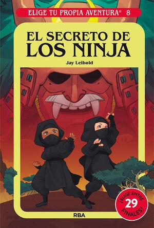 ELIGE TU PROPIA AVENTURA 8. EL SECRETO DE LOS NINJA