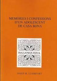 MEMÒRIES I CONFESSIONS D'UN ADOLESCENT DE CASA BONA