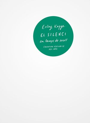 EL SILENCI EN TEMPS DE SOROLL