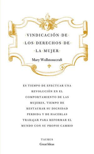 VINDICACIÓN DE LOS DERECHOS DE LA MUJER (SERIE GREAT IDEAS 19)