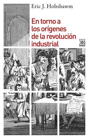 EN TORNO A LOS ORIGENES DE LA REVOLUCION INDUSTRIA