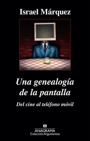 GENEALOGÍA DE LA PANTALLA, UNA