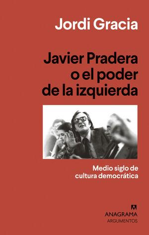 JAVIER PRADERA O EL PODER DE LA IZQUIERDA