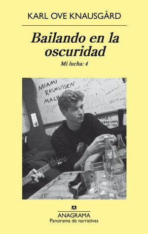 BAILANDO EN LA OSCURIDAD. MI LUCHA VOL.4  *