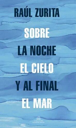 SOBRE LA NOCHE EL CIELO Y AL FINAL EL MAR