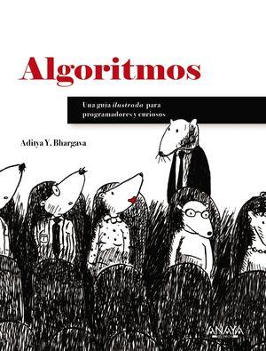 ALGORITMOS. GUÍA ILUSTRADA PARA PROGRAMADORES Y CURIOSOS