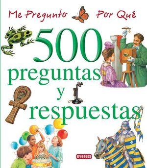 ME PREGUNTO POR QUÉ. 500 PREGUNTAS Y RESPUESTAS