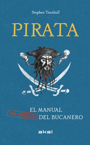 PIRATA. EL MANUAL (NO OFICIAL) DEL BUCANERO