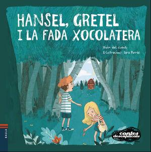 HANSEL, GRETEL I LA FADA XOCOLATERA