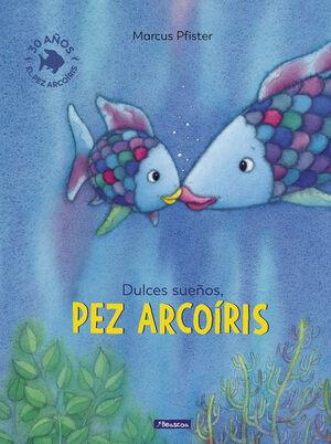 DULCES SUEÑOS, PEZ ARCOÍRIS (EL PEZ ARCOÍRIS)