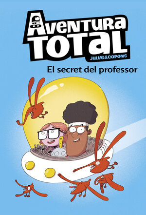 AVENTURA TOTAL 1.EL SECRET DEL PROFESSOR