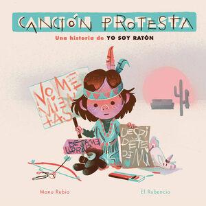 CANCIÓN PROTESTA. UNA HISTORIA DE YO SOY RATÓN