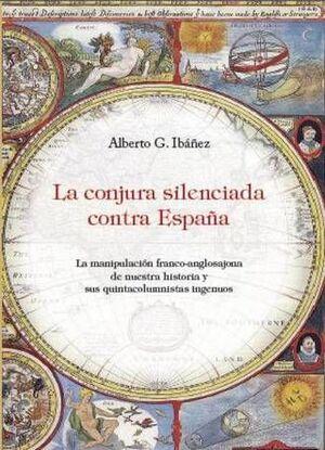 LA CONJURA SILENCIADA CONTRA ESPAÑA